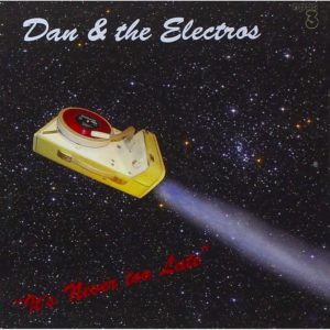 """Opus 3 Dan & the Electros """"It's Never too Late"""""""