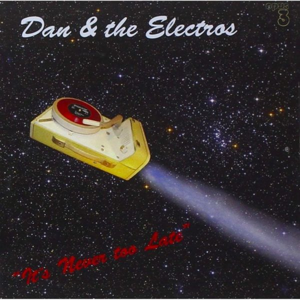 "Opus 3 Dan & the Electros ""It's Never too Late"""