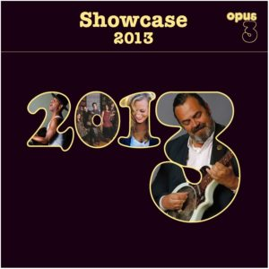 "Opus 3 ""Showcase 2013"""