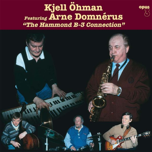 "Kjell Öhman Featuring Arne Domnérus ""The Hammond B-3 Connection"""